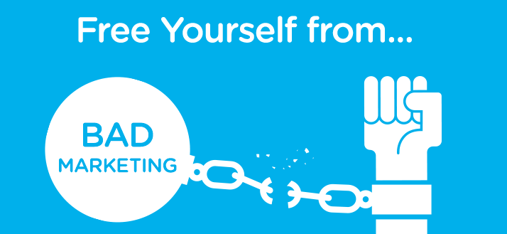 Free Yourself from Bad Marketing